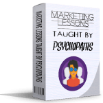 Snag Success Bonus Marketing Lessons Taught by Pyschopaths