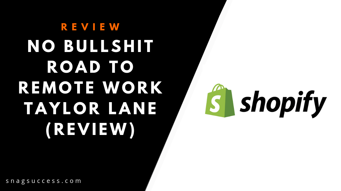 No Bullshit Road To Remote Work Taylor Lane Review