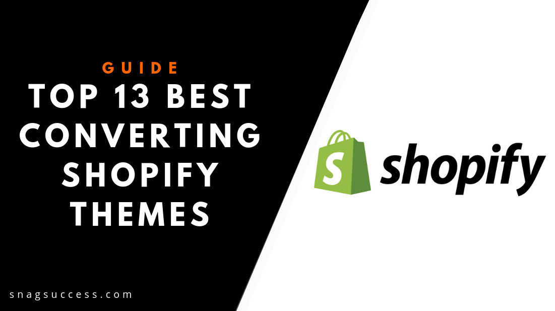 Top 13 Best Converting Shopify Themes (Buyers Guide 2019!)