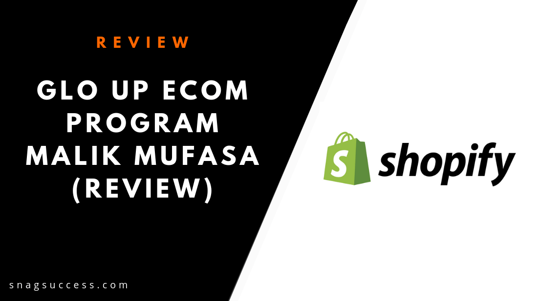 Glo Up Ecom Program Malik Mufasa Review