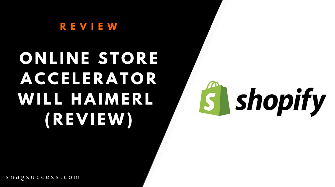 Online Store Accelerator Will Haimerl Review