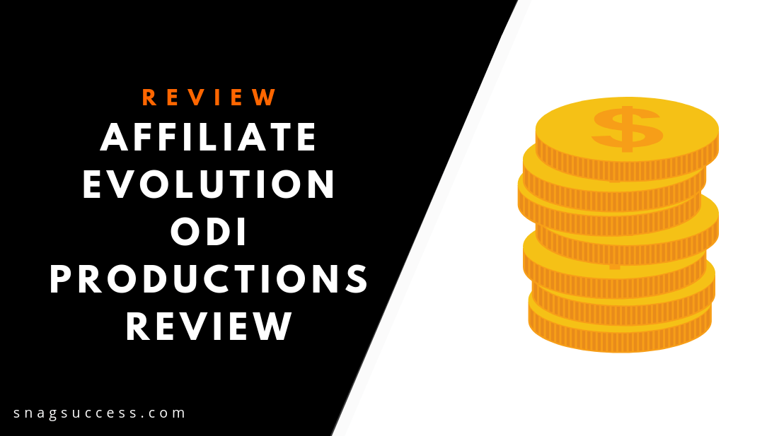 Affiliate Evolution ODI Productions Review