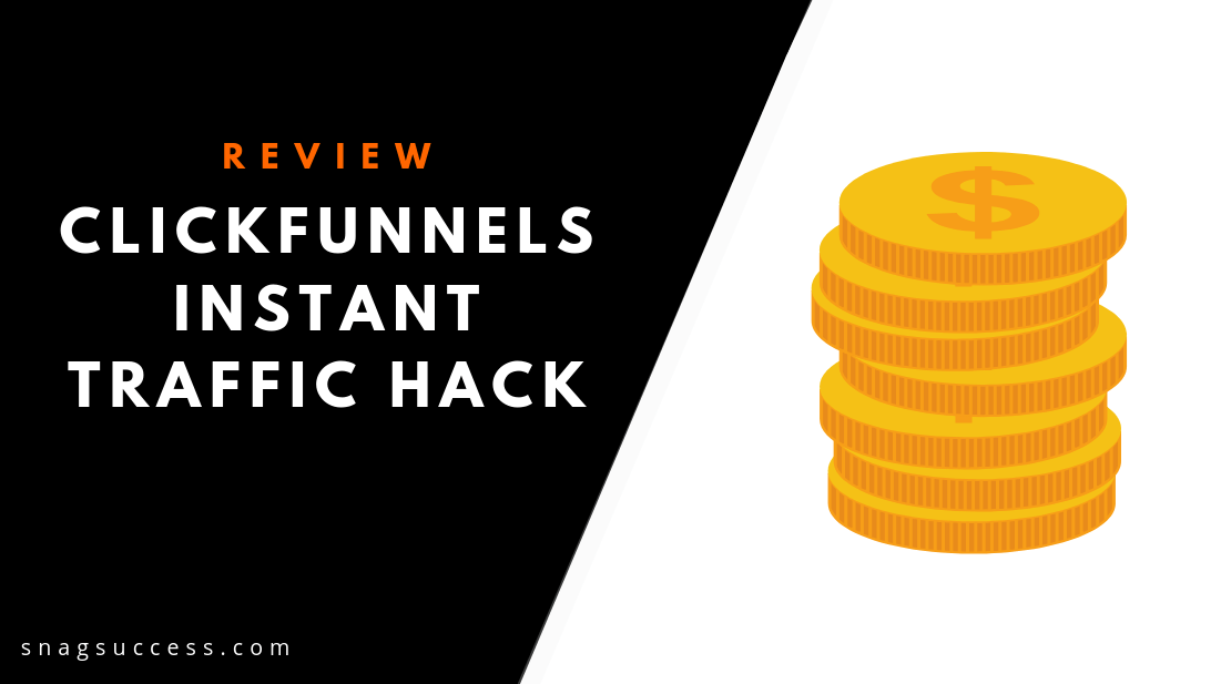 Clickfunnels Instant Traffic Hack Review