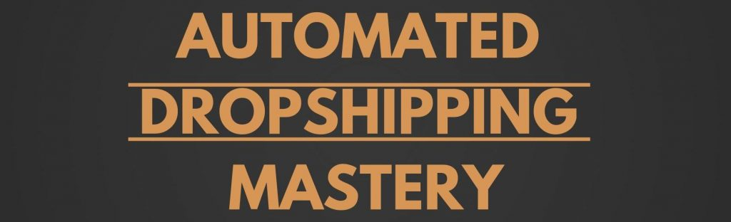 Automated Dropshipping Mastery Review