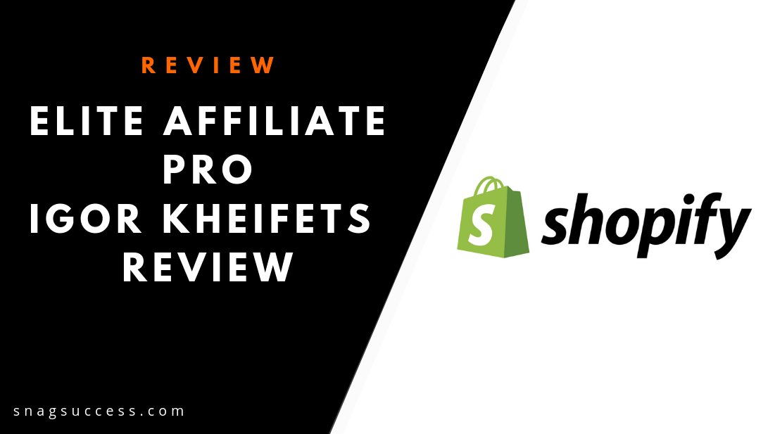 Elite Affiliate Pro Igor Kheifets Course Review
