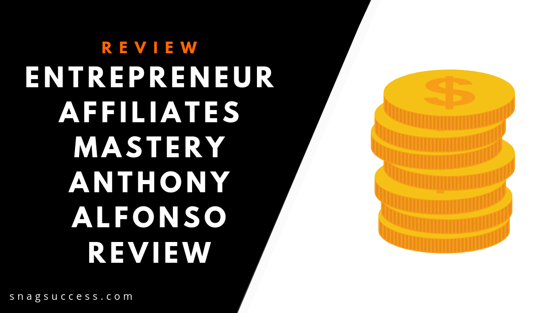 Entrepreneur Affiliates Mastery Review