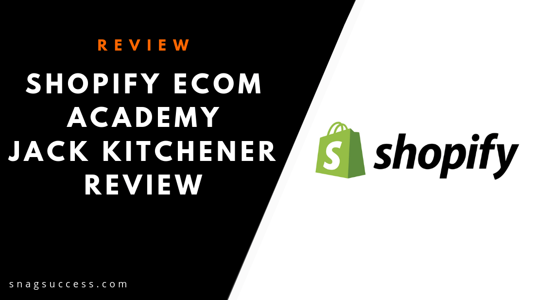 Shopify Ecom Academy Jack Kitchener Review
