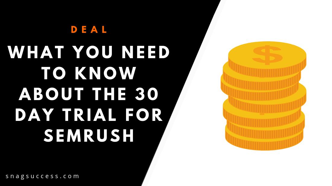 What You Need To Know About The 30 Day Trial For SEMrush