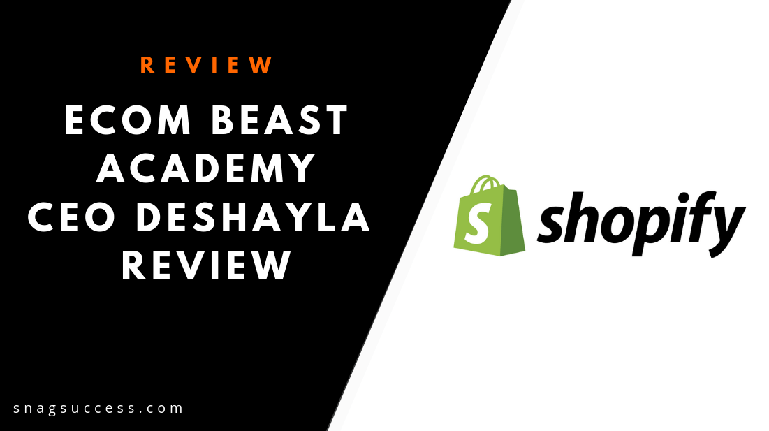 eCom Beast Academy CEO Deshayla Review