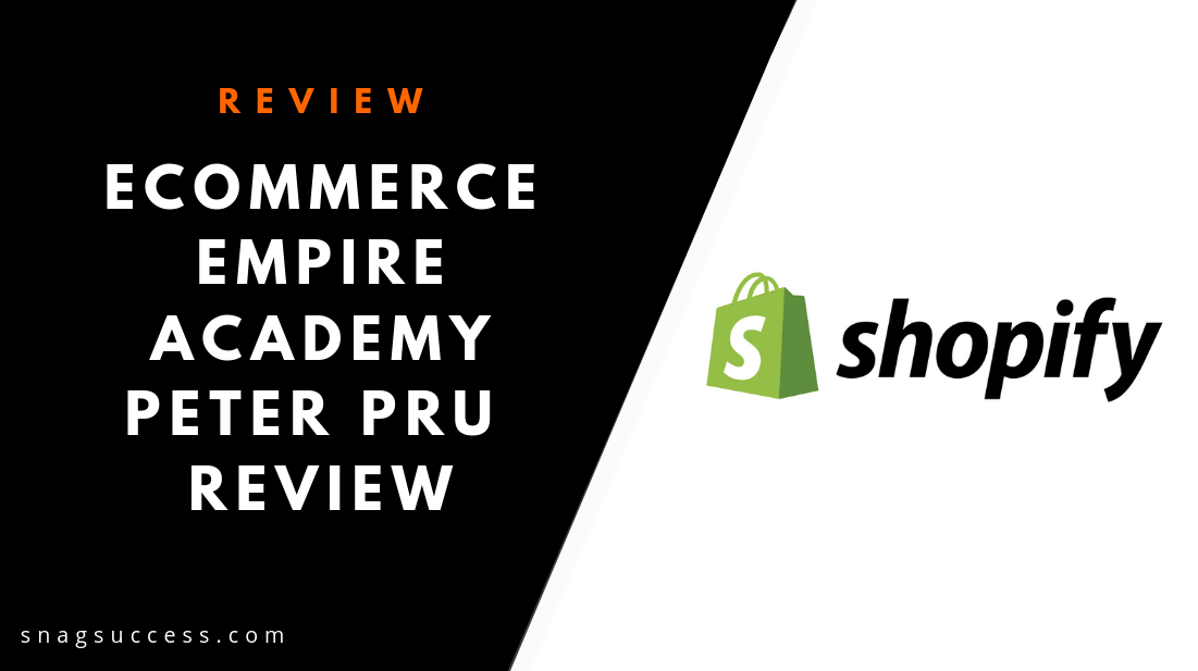 eCommerce Empire Academy Peter Pru Course Review