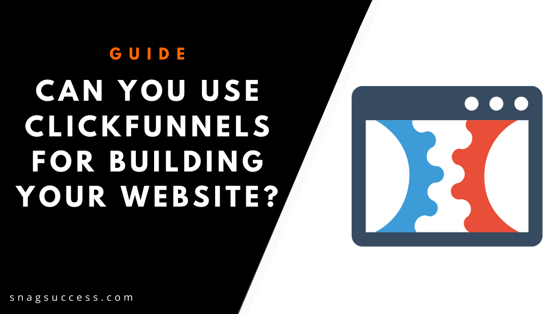 Can You Use ClickFunnels For Building Your Website?
