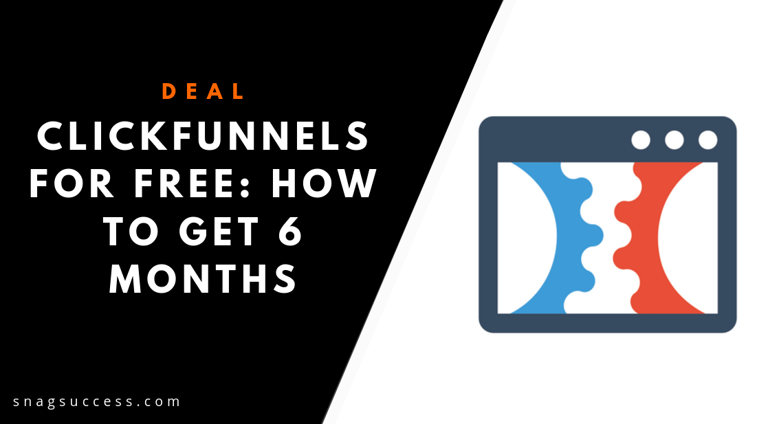 ClickFunnels For Free How To Get 6 Months