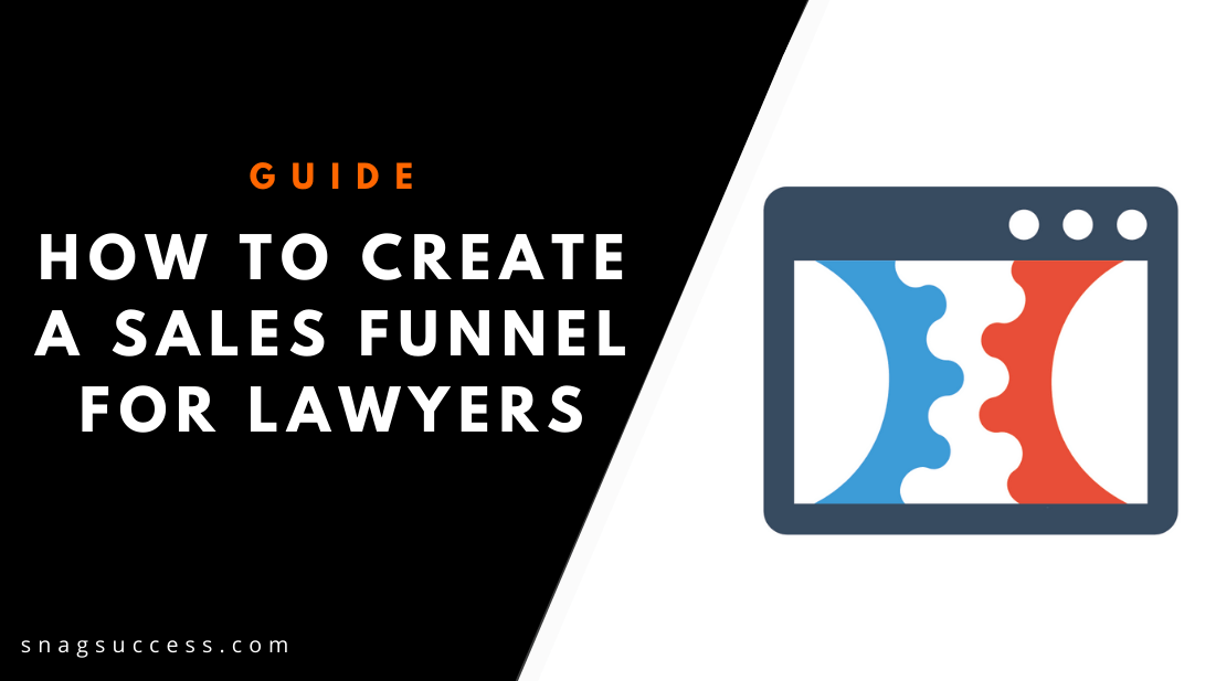 How To Create A Sales Funnel For Lawyers In 2019