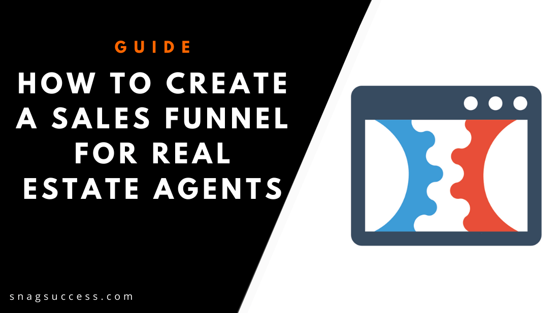 How To Create A Sales Funnel For Real Estate Agents In 2019