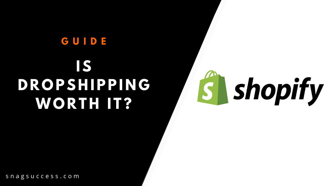 Is Dropshipping Worth It? Is it too late to start in 2019?
