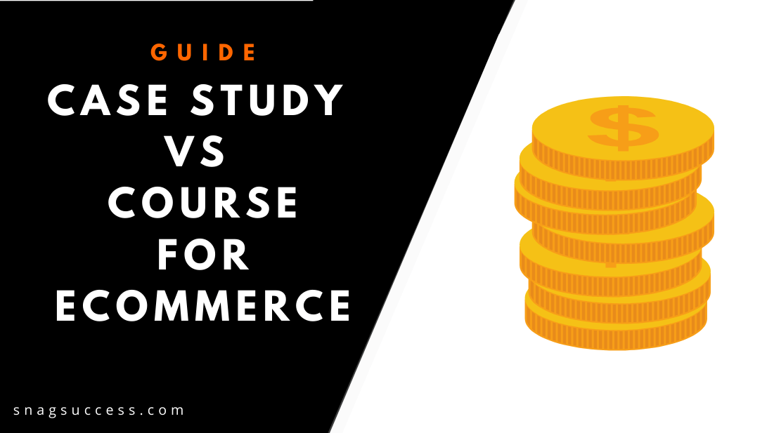 Case Study Vs Course For eCommerce