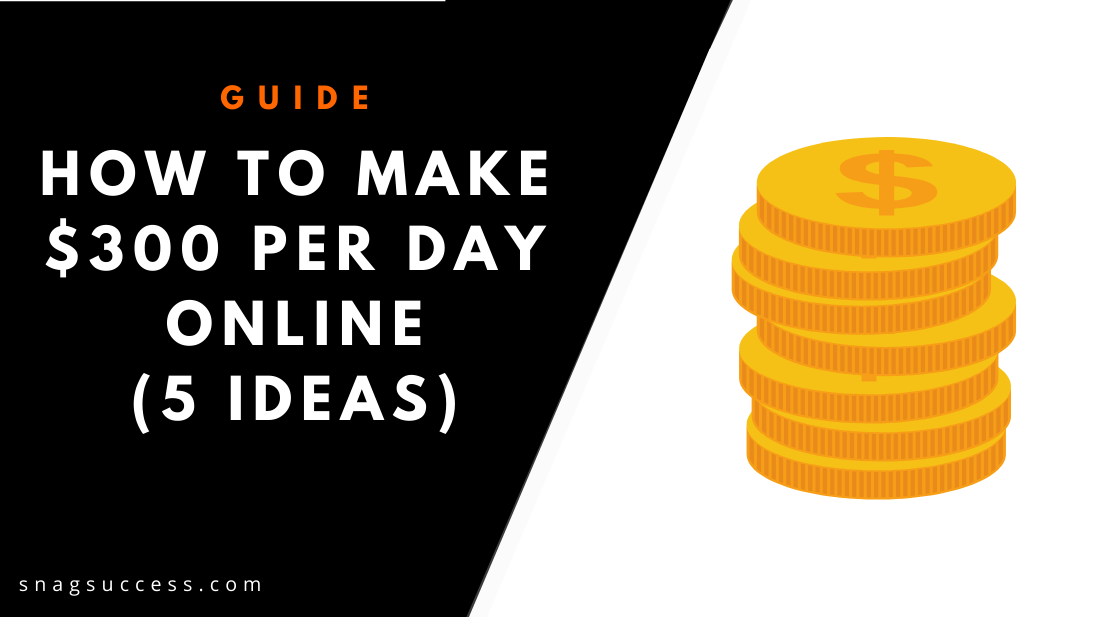 How To Make 300 Per Day Online