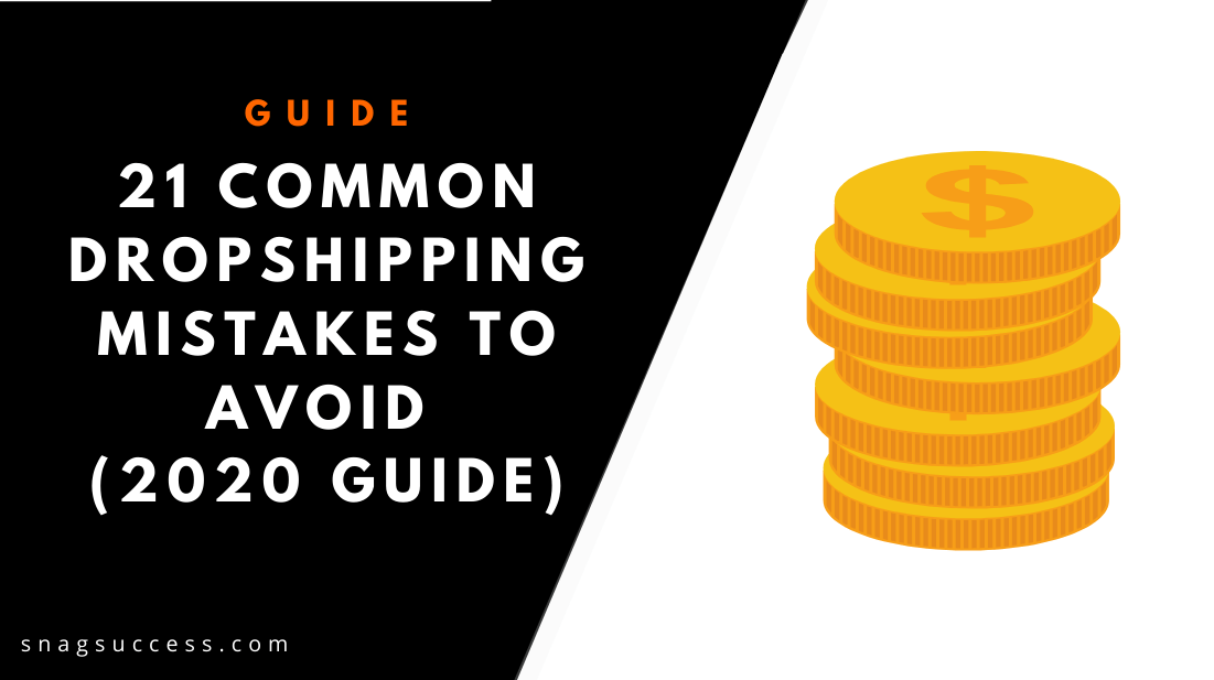 21 Common Dropshipping Mistakes To Avoid 2020 Guide