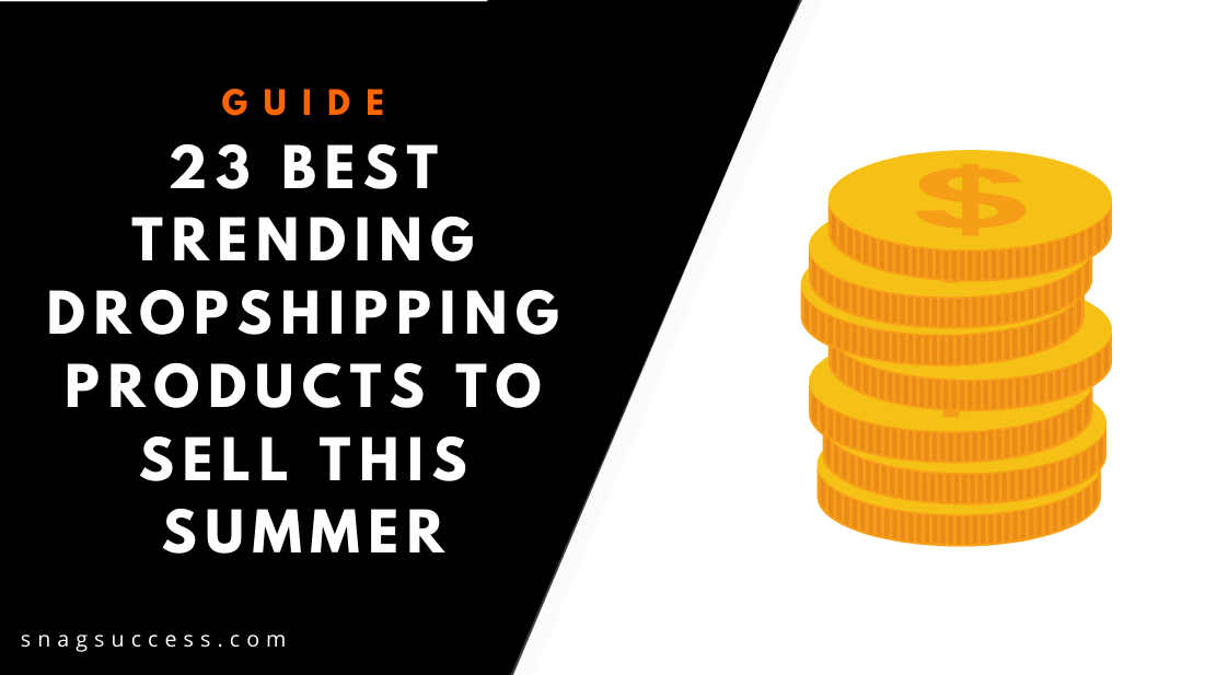 23 Best Trending Dropshipping Products to Sell This Summer on Shopify in 2020