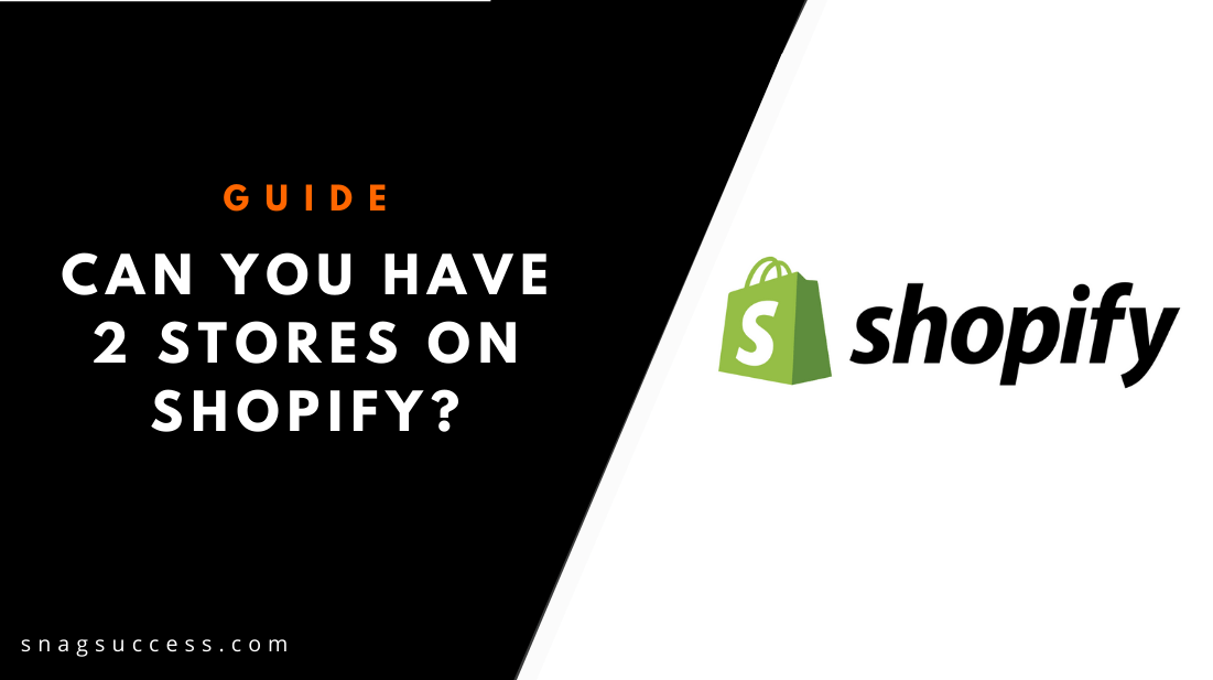 Can You Have 2 Stores On Shopify