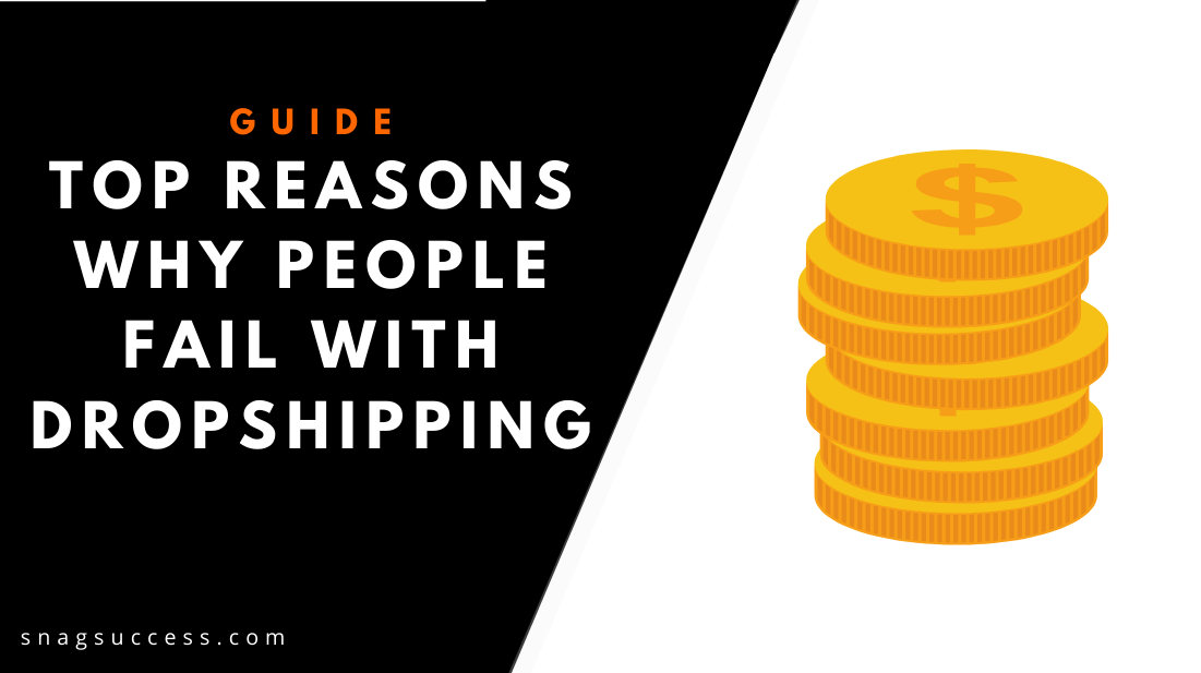Top reasons why people Fail with Dropshipping