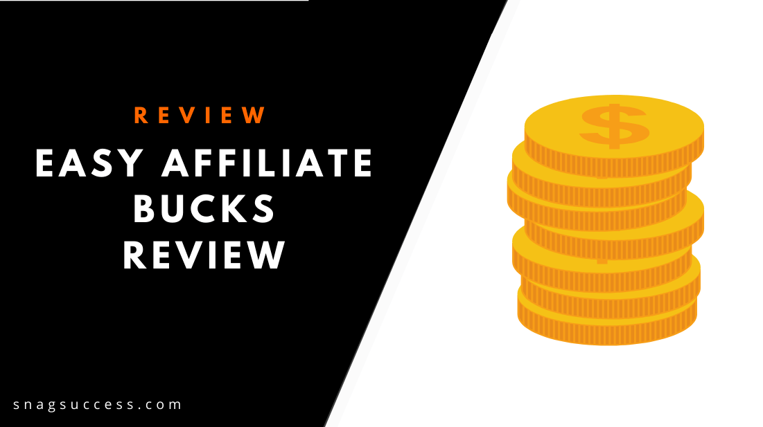 Easy Affiliate Bucks Review