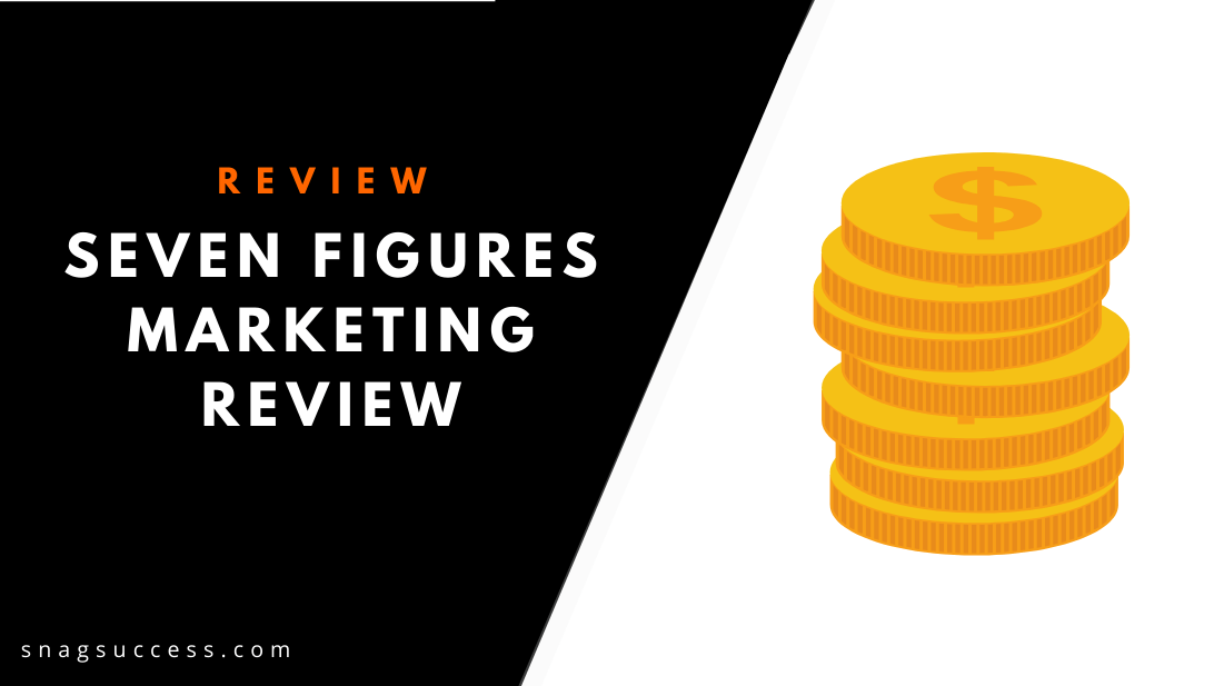 Seven Figures Marketing Review