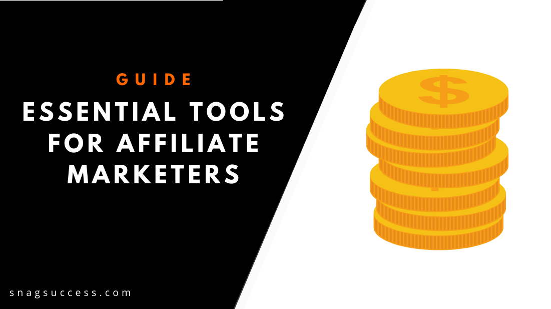 Essential Tools For Affiliate Marketers