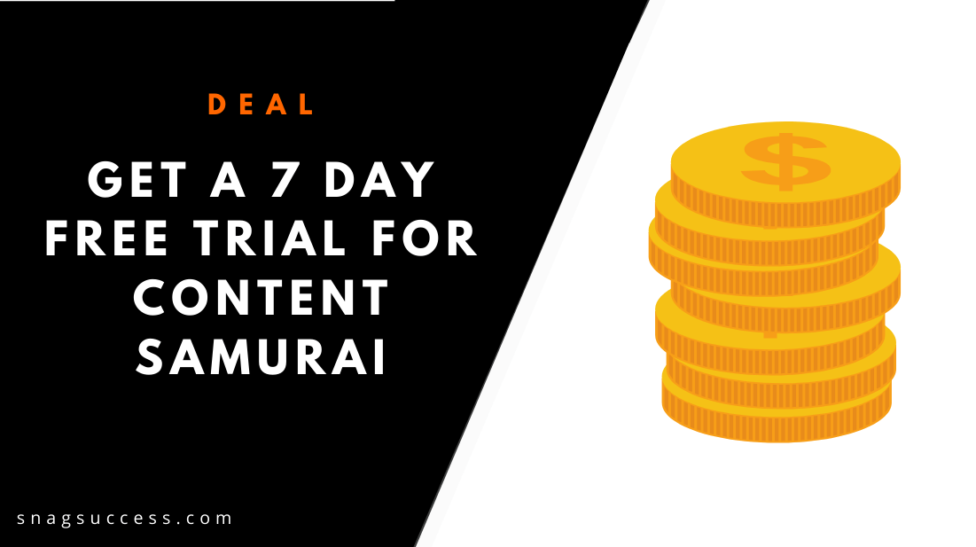 Get a 7 Day Free Trial To Content Samurai