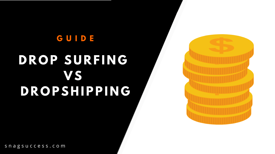 Drop Surfing Vs Dropshipping