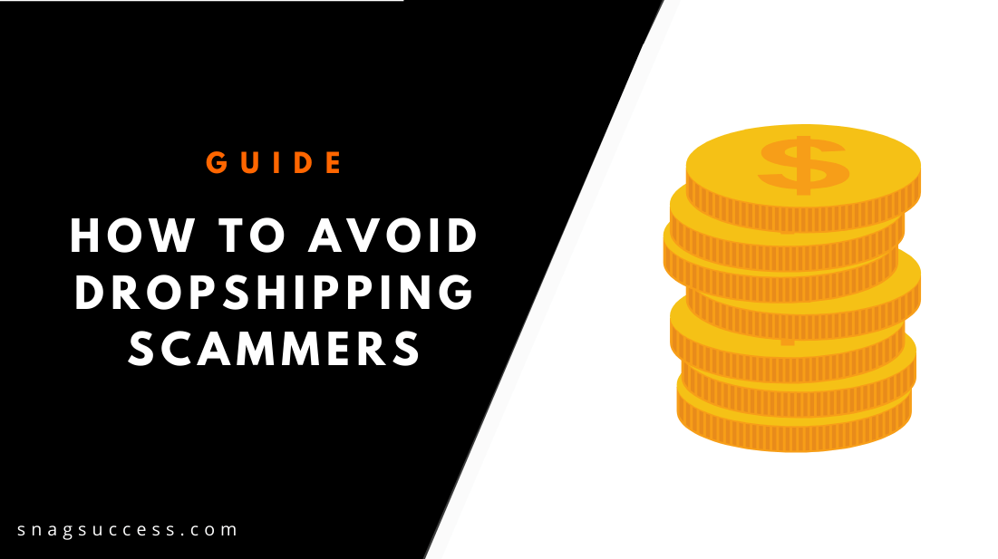 How To Avoid DropShipping Scammers